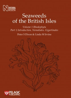 Seaweeds of the British Isles, Volume 1 Rhodophyta, Part 1 - Pelagic Publishing