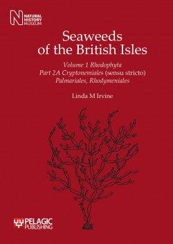 Seaweeds of the British Isles, Volume 1 Rhodophyta, Part 2A - Pelagic Publishing