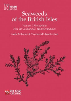 Seaweeds of the British Isles, Volume 1 Rhodophyta, Part 2B - Pelagic Publishing