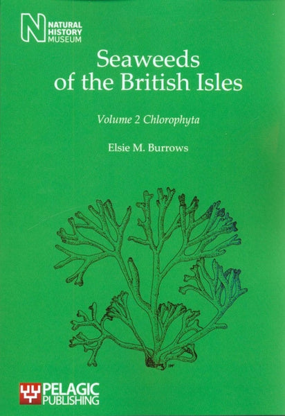 Seaweeds of the British Isles, Volume 2 Chlorophyta - Pelagic Publishing