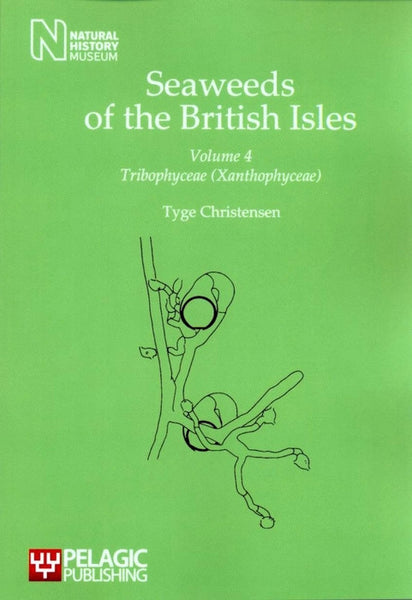 Seaweeds of the British Isles, Volume 4 Tribophyceae (Xanthophyceae) - Pelagic Publishing