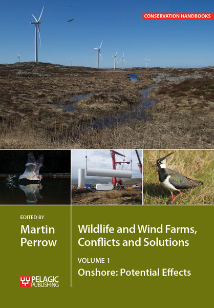 Wildlife and Wind Farms - Conflicts and Solutions, Volume 1 - Pelagic Publishing
