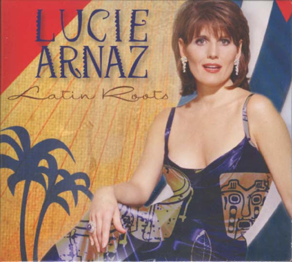 Lucie Arnaz: Latin Roots CD