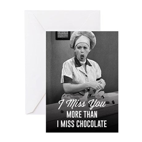 I Love Lucy: Miss You More Than Choc. Greeting Card