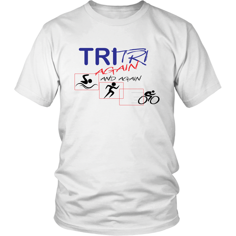 Triathlon Tri Tri Again Tee