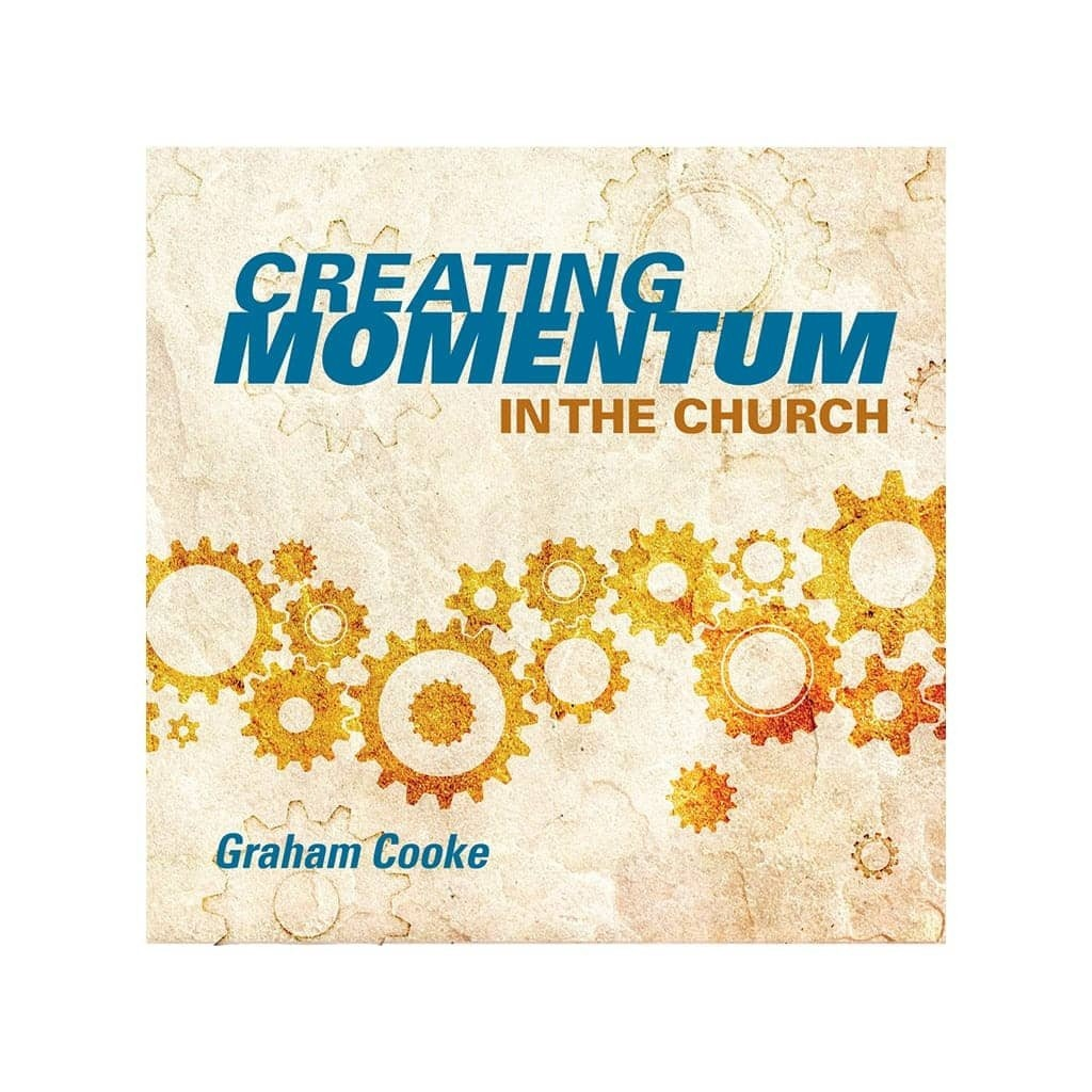 Creating Momentum in the Church audio teaching by Graham Cooke