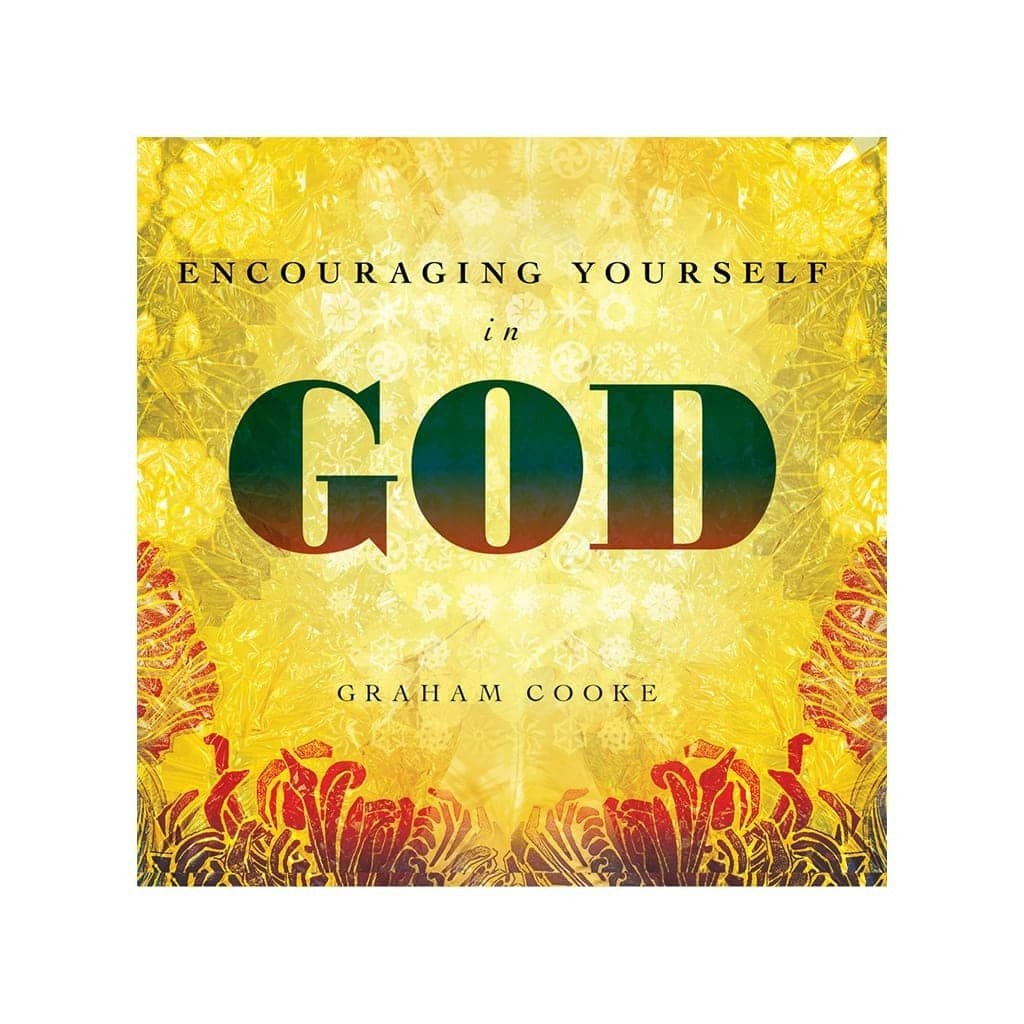Encouraging Yourself in God audio teaching by Graham Cooke