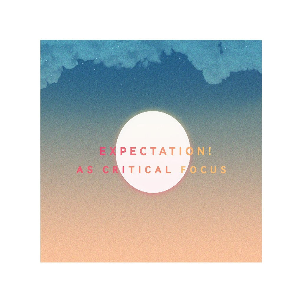 Expectation As Critical Focus Mp3 Free Download