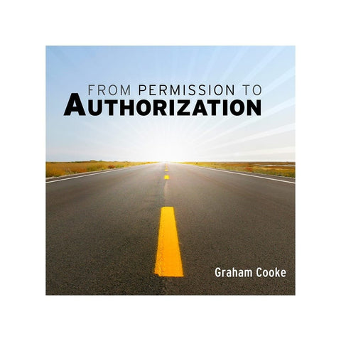 From Permission to Authorization audio teaching by Graham Cooke