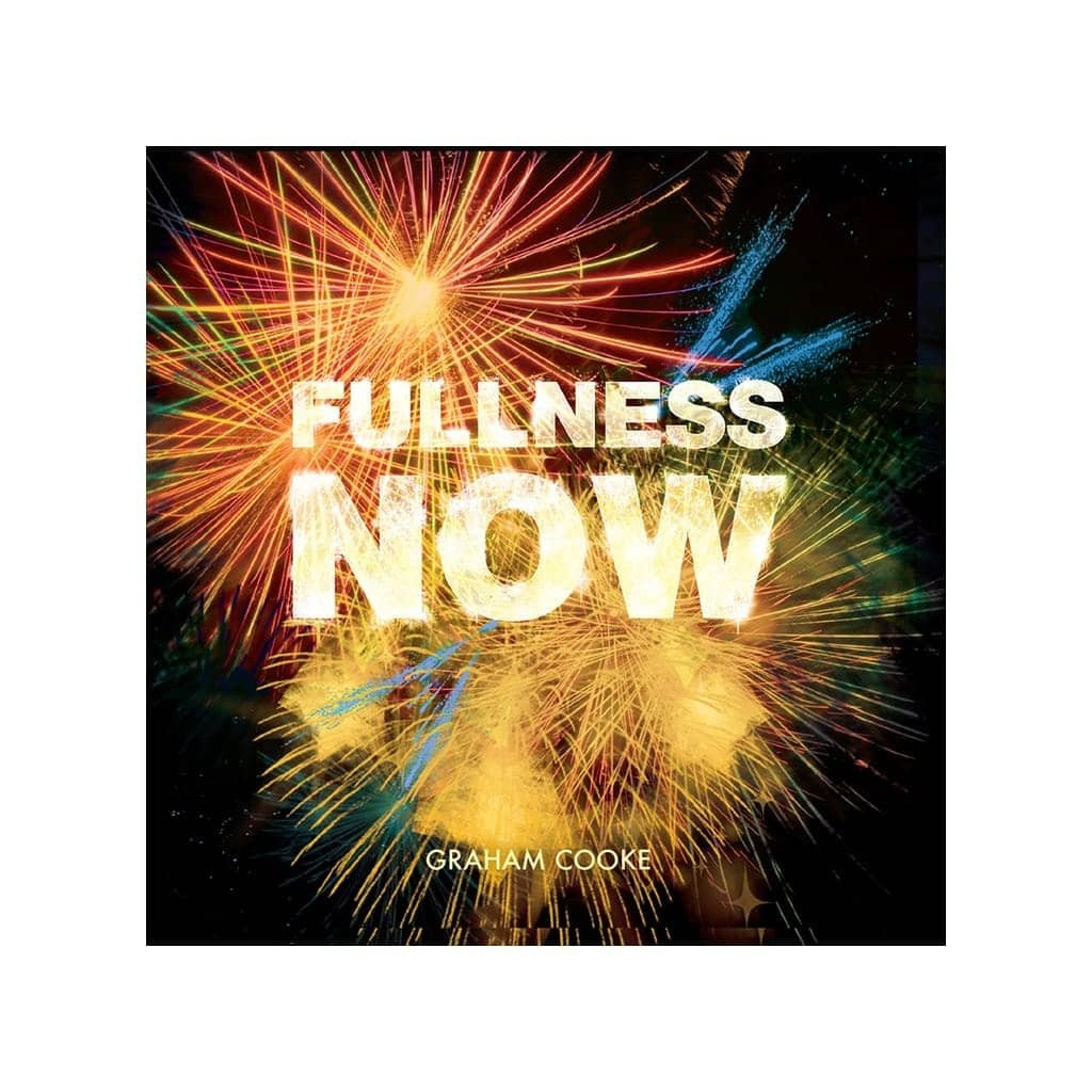Fullness Now MP3 teaching by Graham Cooke