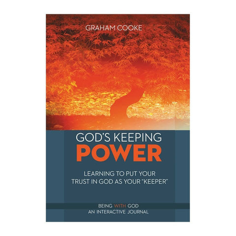 God's Keeping Power, book 7 of The Being with God series by Graham Cooke