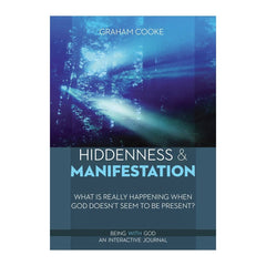Hiddenness and Manifestation, book 1 of the Being with God series by Graham Cooke