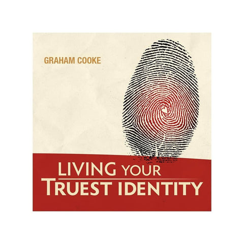 Living Your Truest Identity audio teaching by Graham Cooke