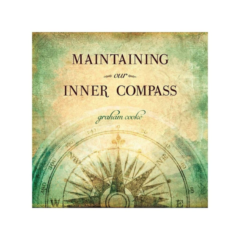 Maintaining Our Inner Compass audio teaching by Graham Cooke