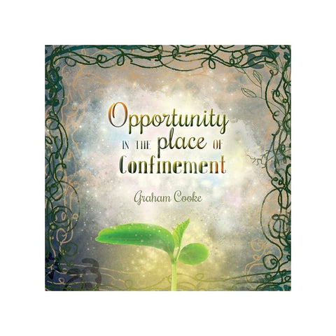 Opportunity in the Place of Confinement audio teaching by Graham Cooke