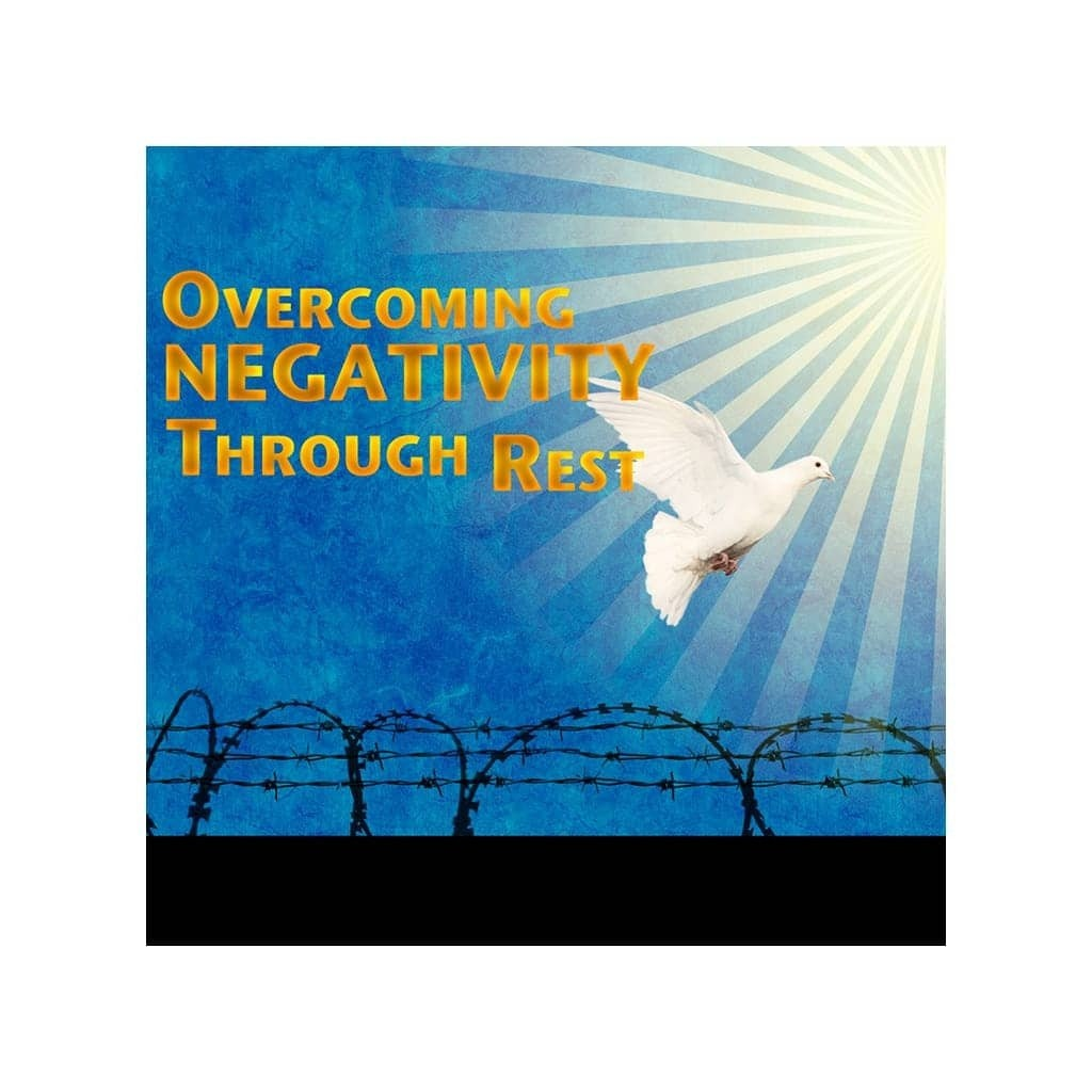 Overcoming Negativity Through Rest Teaching Cds & Mp3S
