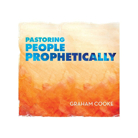 Pastoring People Prophetically audio teaching by Graham Cooke