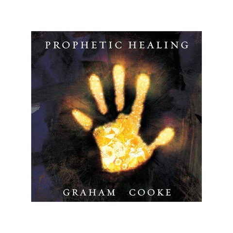 Prophetic Healing audio teaching by Graham Cooke