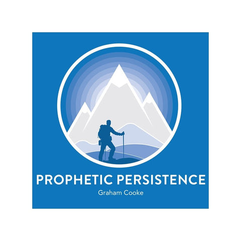 Prophetic Persistence audio teaching by Graham Cooke