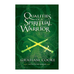 Qualities of a Spiritual Warrior, book 1 of The Way of the Warrior series by Graham Cooke