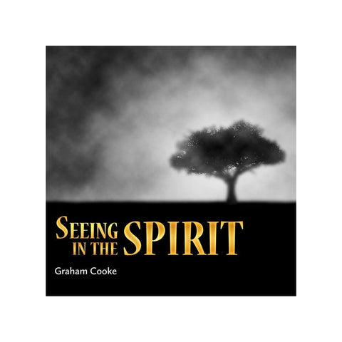 Seeing in the Spirit audio teaching by Graham Cooke