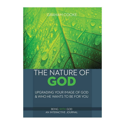 The Nature of God, book 3 of The Being with God series by Graham Cooke