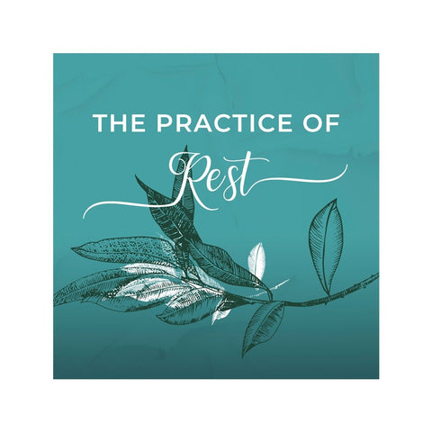 The Practice of Rest