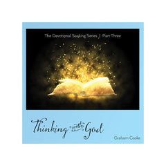 Thinking with God soaking audio teaching by Graham Cooke