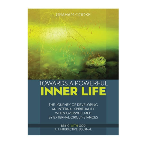 Towards a Powerful Inner Life, book 6 of The Being with God series by Graham Cooke