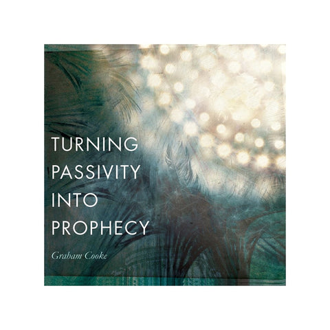 Turning Passivity into Prophecy