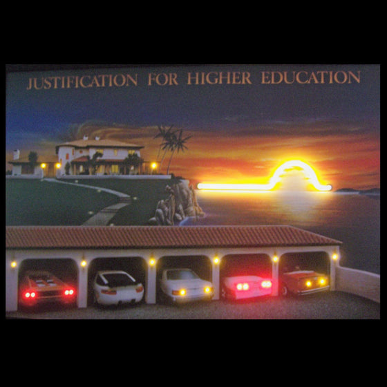 Justification for Higher Education Neon/LED Wall Decor - Man Cave Boutique