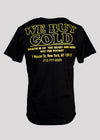 BILLIONAIRE BOYS CLUB WE BUY GOLD TEE | BLACK