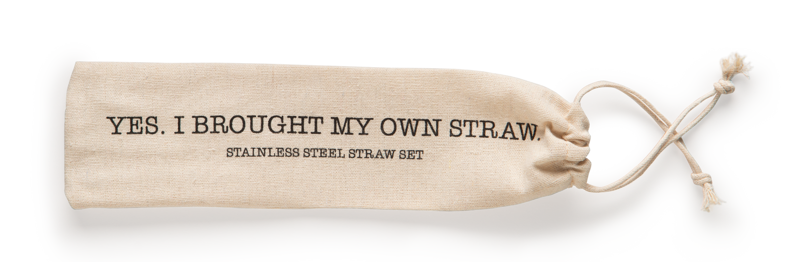 Yes. I Brought My Own Straw. Reusable Stainless Steel Straw Set