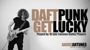 Daft Punk's Get Lucky Played by 10 Famous Guitarists