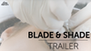 Tina Davies Blade and Shade Tutorial Trailer
