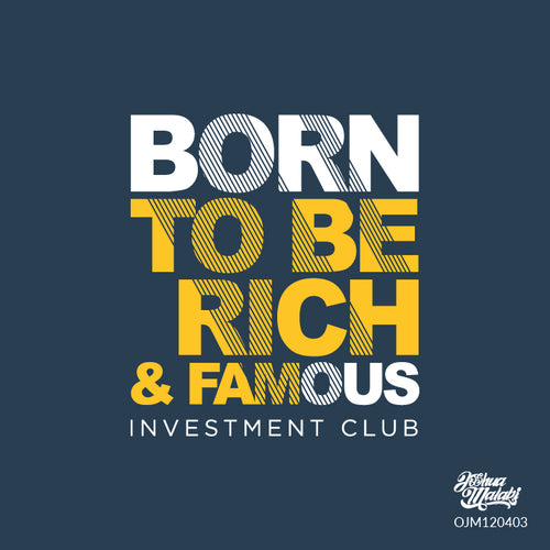 Born to be Rich & Famous Investment Club Art