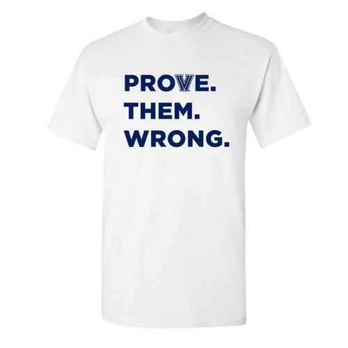 Prove. Them. Wrong. Shirt (Listing ID: 4552484552773)