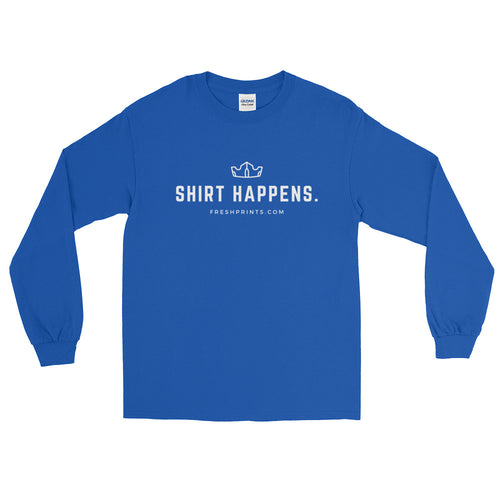 "A ""Shirt Happens"" Gildan Long Sleeve"