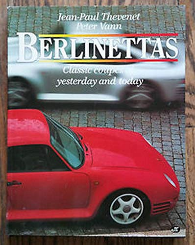 Berlinettas - Classic Coupes of Yesterday and Today