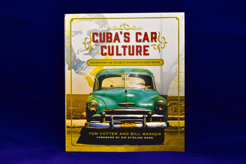 Cuba's Car Culture: Celebrating the Island's Automotive Love Affair Hardcover – October 1, 2016