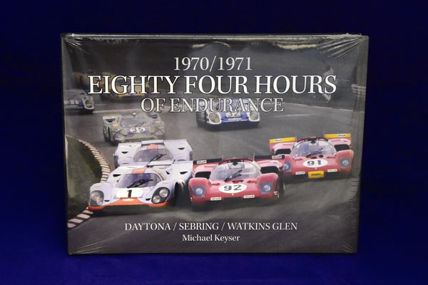 1970/1971 Eighty Four Hours of Endurance : Daytona/Sebring/Watkins Glen Hardcover – 2014