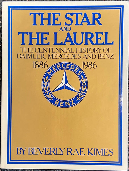 The Star and The Laurel: The Centennial History of Daimler, Mercedes and Benz 1886-1986