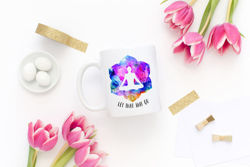 Let That Shit Go Yoga Coffee Mug