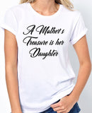"Mother Daughter Shirt ""A Mother's Treasure is her Daughter"""