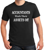 "Accountant T-Shirt, Funny Accounting Quote ""Accountants Work Their Assets Off"""