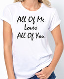 "John Legend Song Lyrics T-Shirt ""All Of Me Loves All Of You"" - Badass Printing"