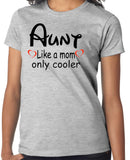 "Best Aunt T-Shirt ""Aunt Like A Mom Only Cooler"" - Badass Printing"