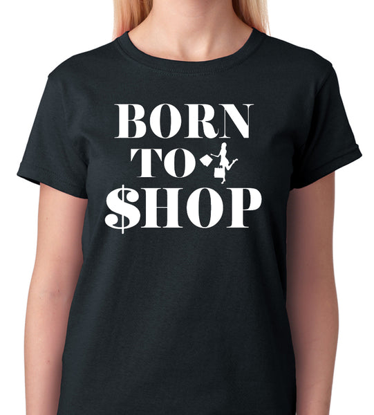 Born To Shop Shirt, Shopaholic, Addicted to Shoe Shopping
