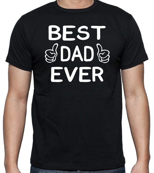 "Dad T-Shirt ""Best Dad Ever"" - Badass Printing"