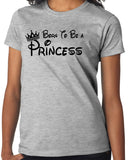 "Princess T-Shirt - ""Born To Be A Princes"" - Badass Printing"